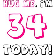 Hug-me,-I-m-34-today!